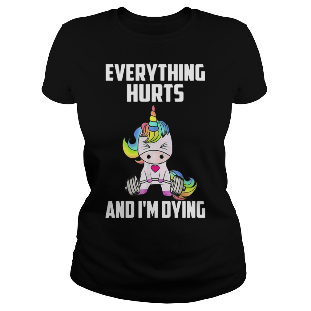 Unicorn Gym everything hurts and I'm dying Ladies Tee