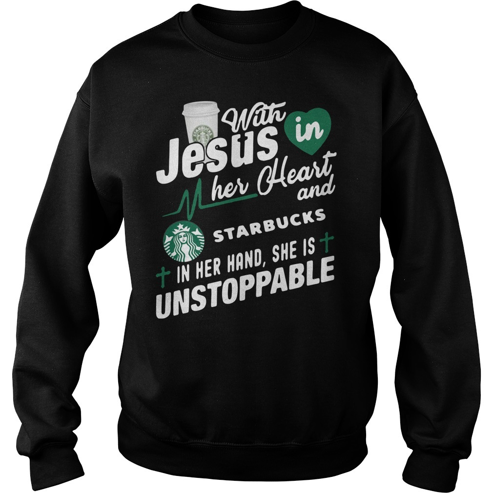 With Jesus in her heart and Starbucks coffee in her hand Sweater
