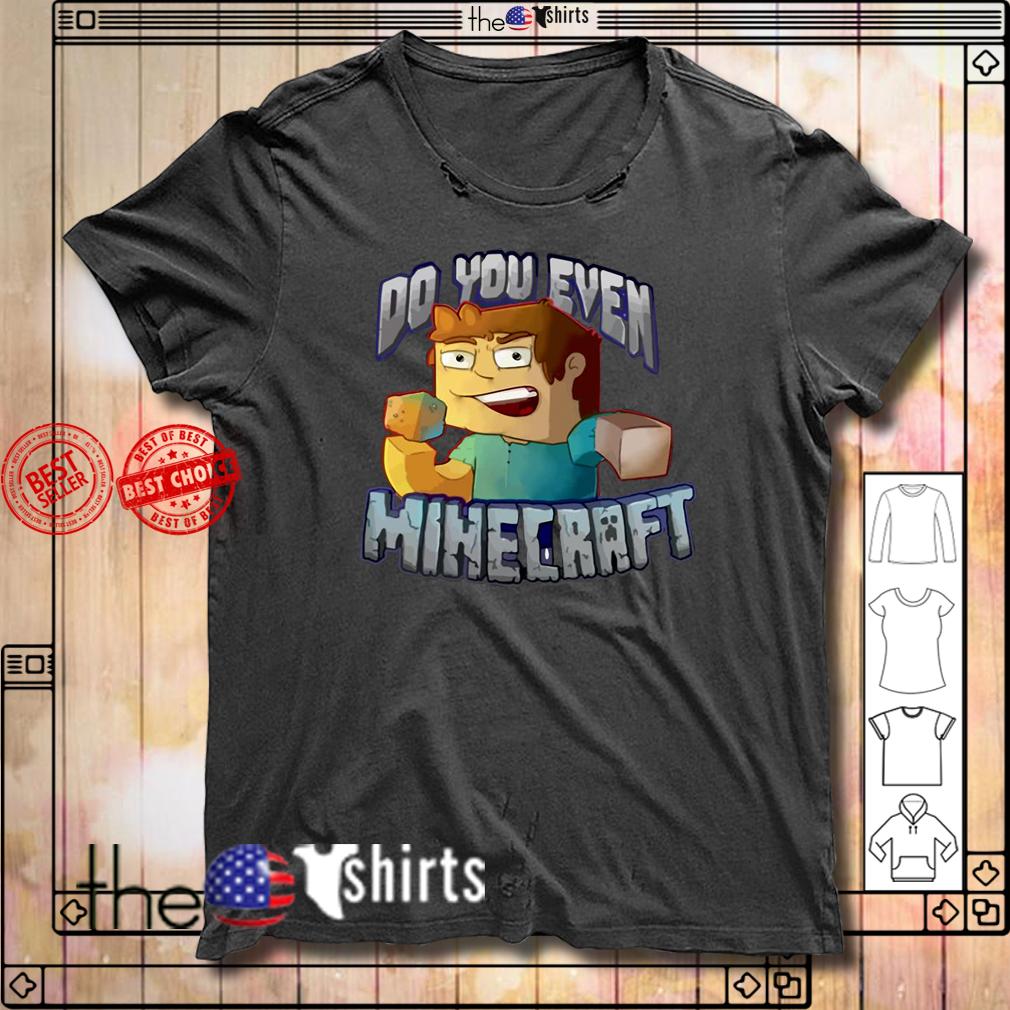 Minecraft the way home do you even shirt