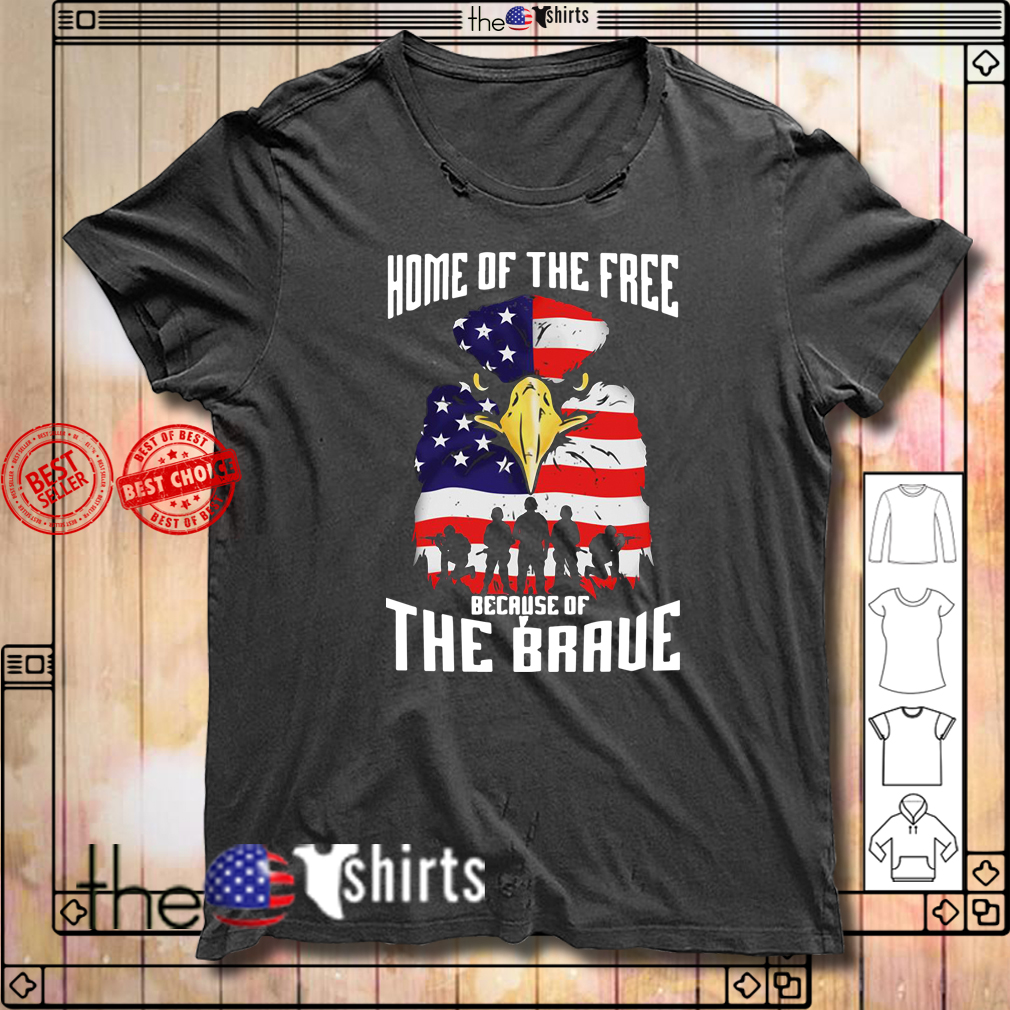 Bald eagle home of the free because of the brave 4th of July independence day shirt