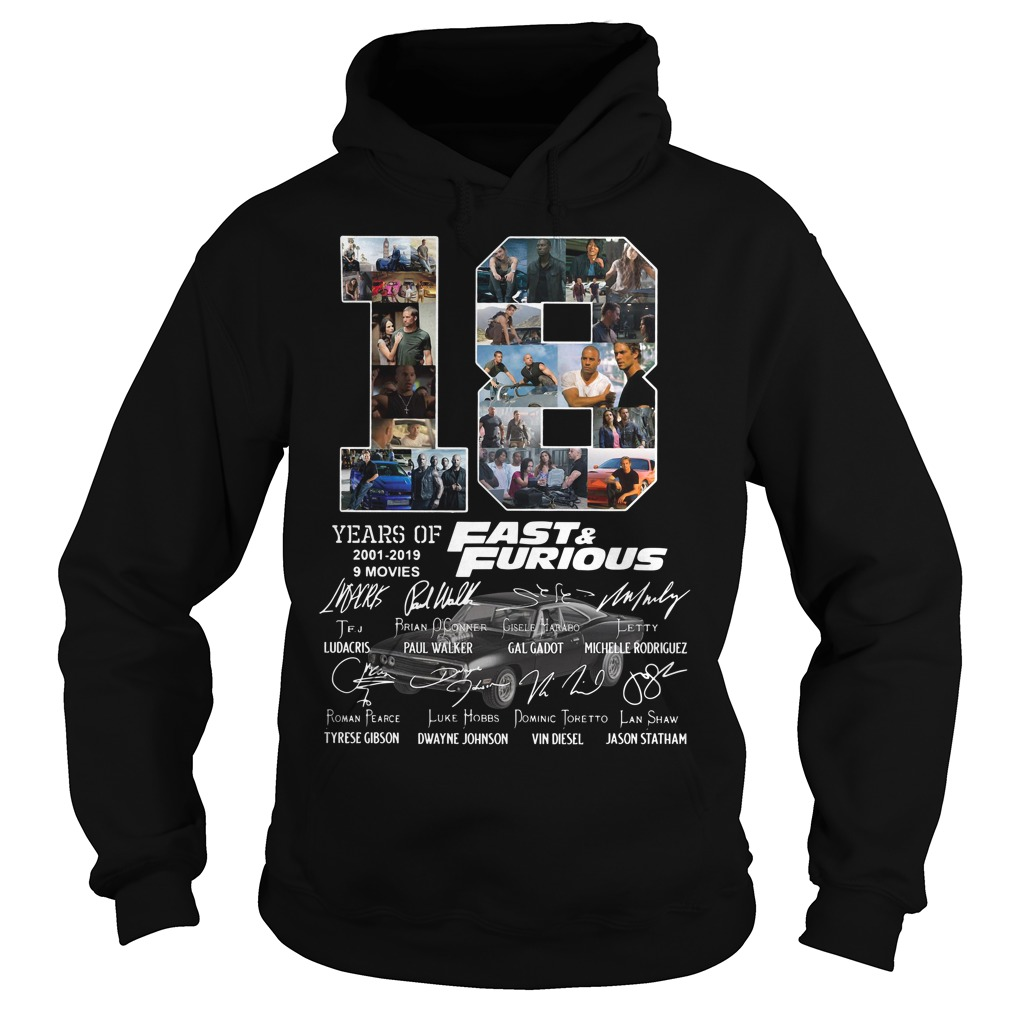 18 Years of 2001-2019 Fast furious 9 movies signature Hoodie