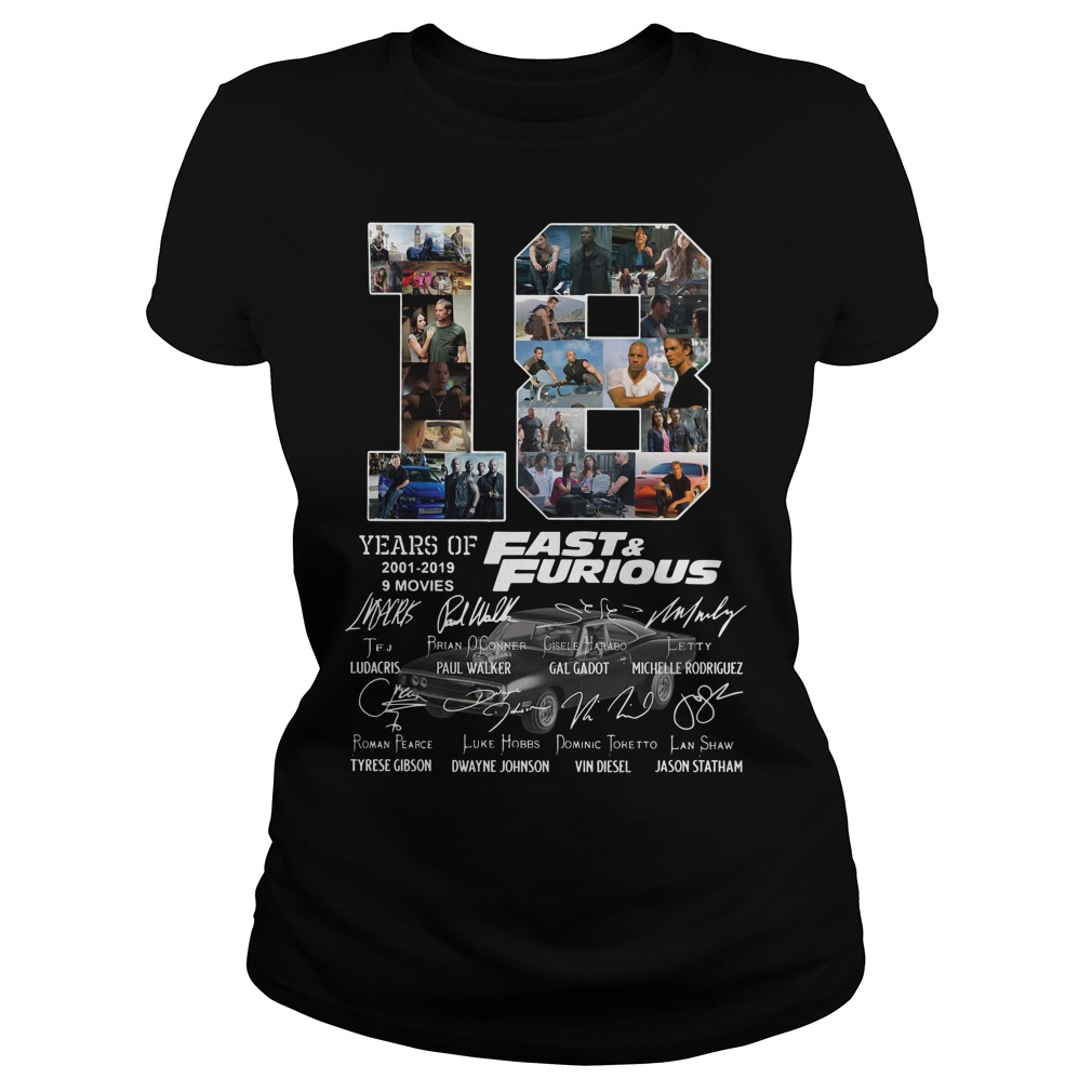 18 Years of 2001-2019 Fast furious 9 movies signature Ladies Tee