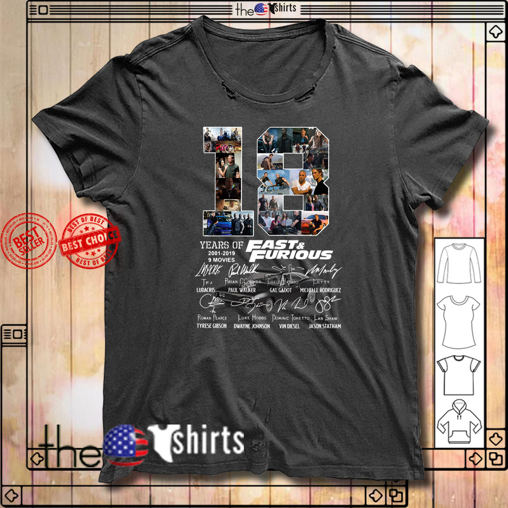18 Years of 2001-2019 Fast furious 9 movies signature shirt