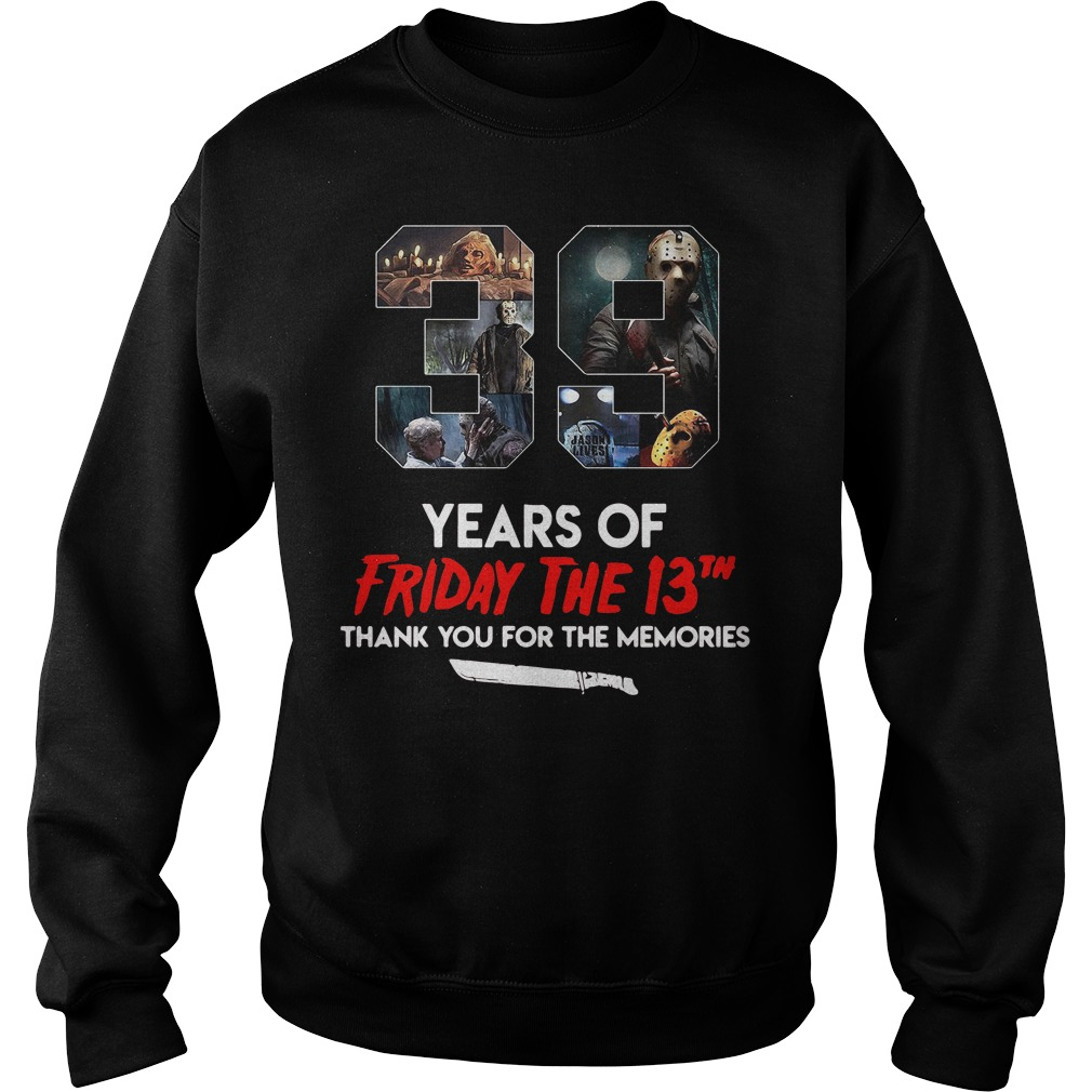 39 Years of Friday the 13th thank you f39 Years of Friday the 13th thank you for the memories shirtor the memories shirt