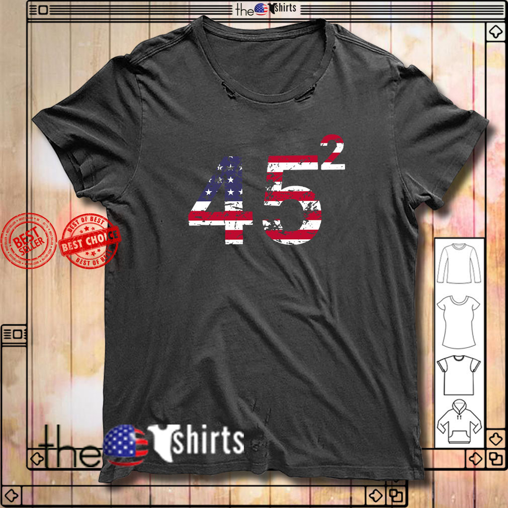 45 Square Trump 2 4th of July independence day shirt