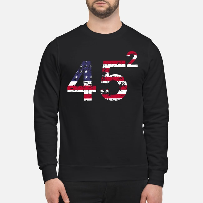 45 Square Trump 2 4th of July independence day Sweater