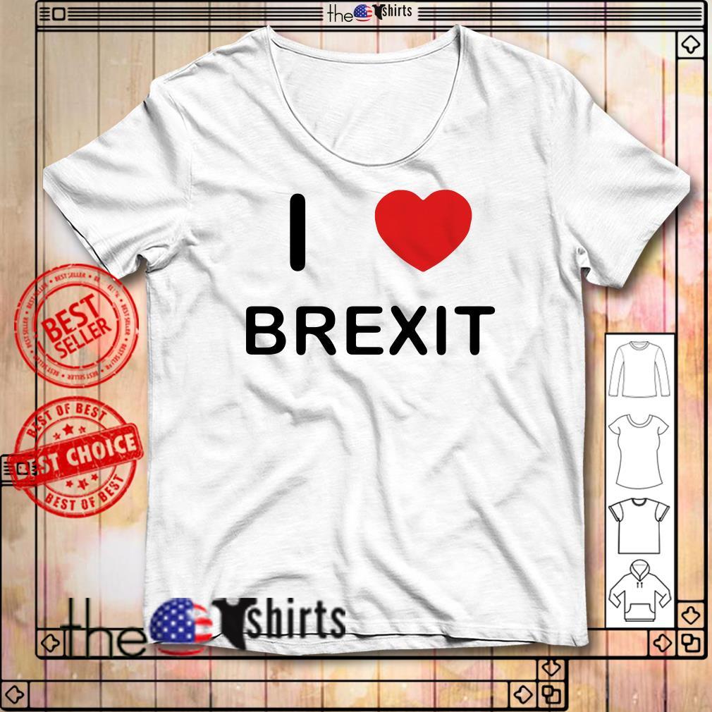 I love Brexit shirt