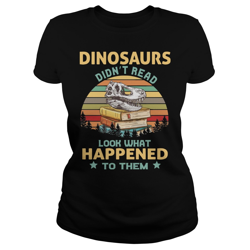 Dinosaurs didn't read look what happened to them vintage shirt