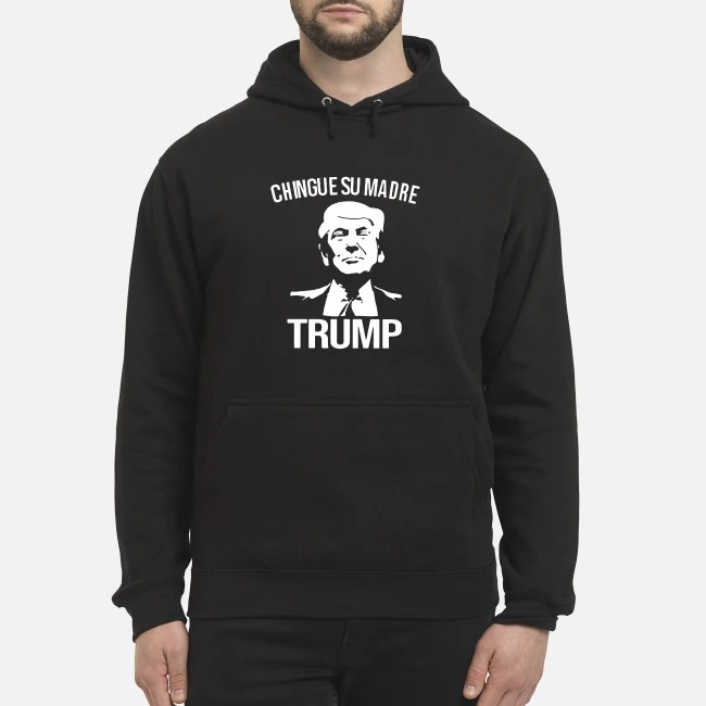 Donald Trump chingue su madre Hoodie