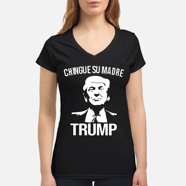 Donald Trump chingue su madre V-neck T-shirt