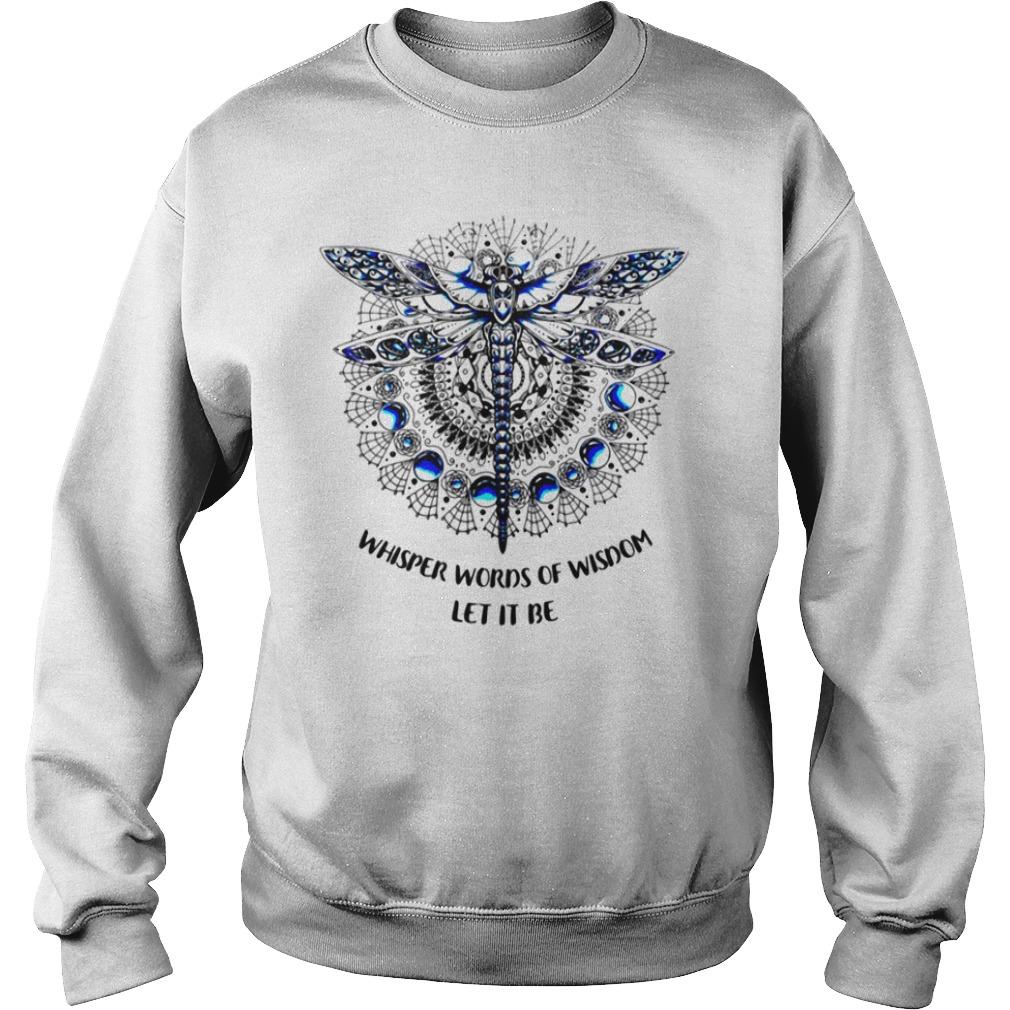 Dragonfly Mandala whisper words of wisdom let it be Sweater
