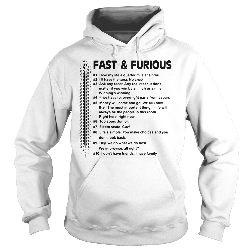 Fast and Furious I live my life a quarter mile at a time I'll have the tuna Hoodie