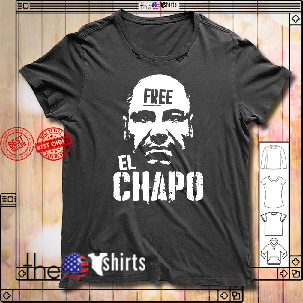 Free El Chapo shirt