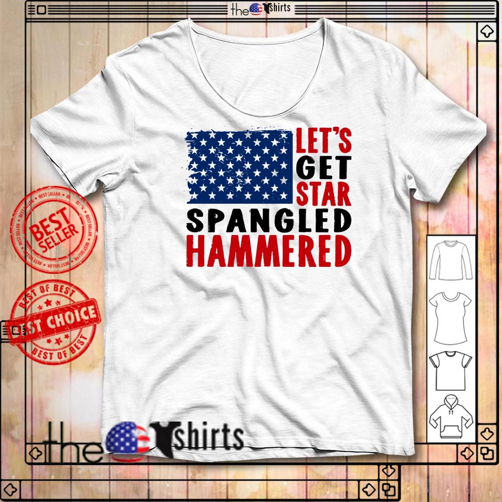 Let's get star Spangled hammered veteran shirt