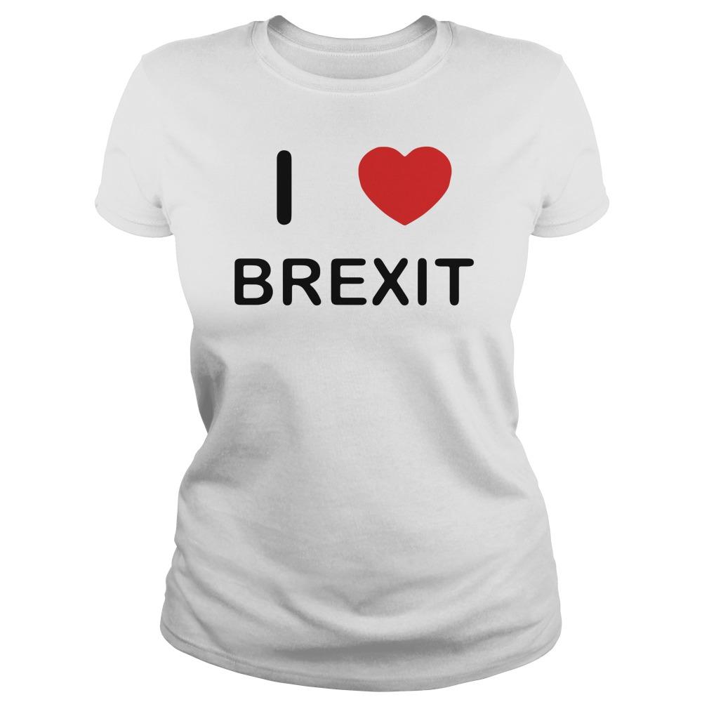 I love Brexit Ladies Tee