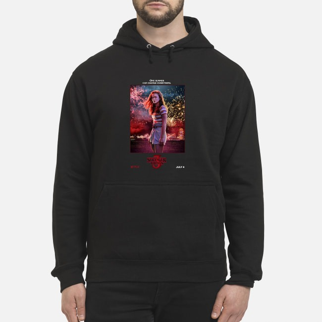 Max one summer can change everything Stranger Things season 3 Hoodie