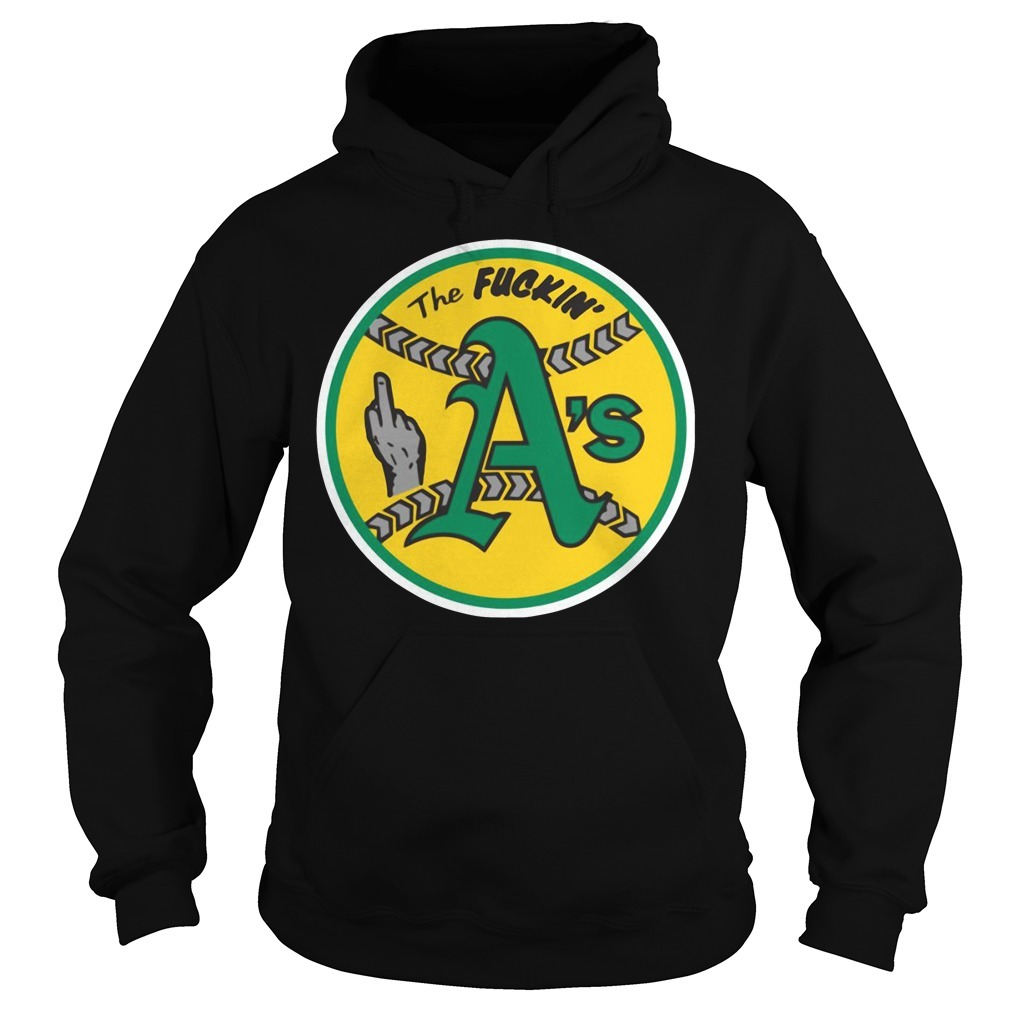 Oakland Athletics The Fuckin' A's Hoodie
