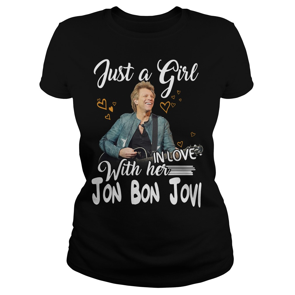 Official Jon Bon Jovi just a girl with her Ladies Tee