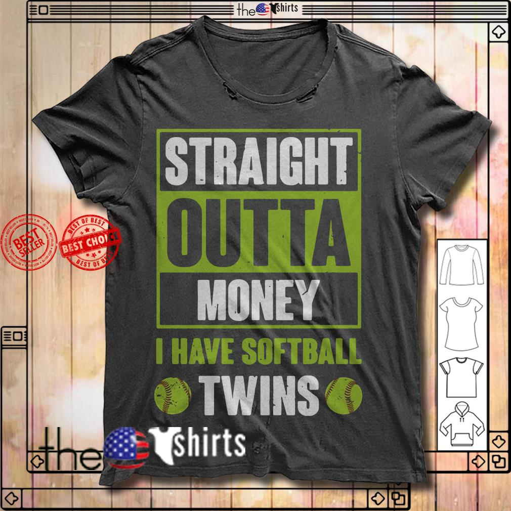 Official straight outta money I have softball twins shirt
