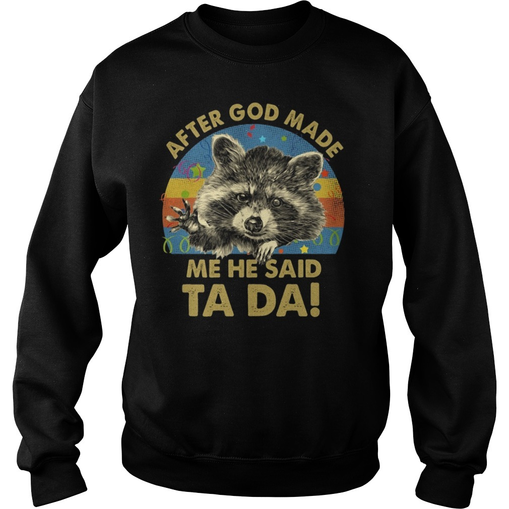 Otter after God made me he said Ta Da retro Sweater
