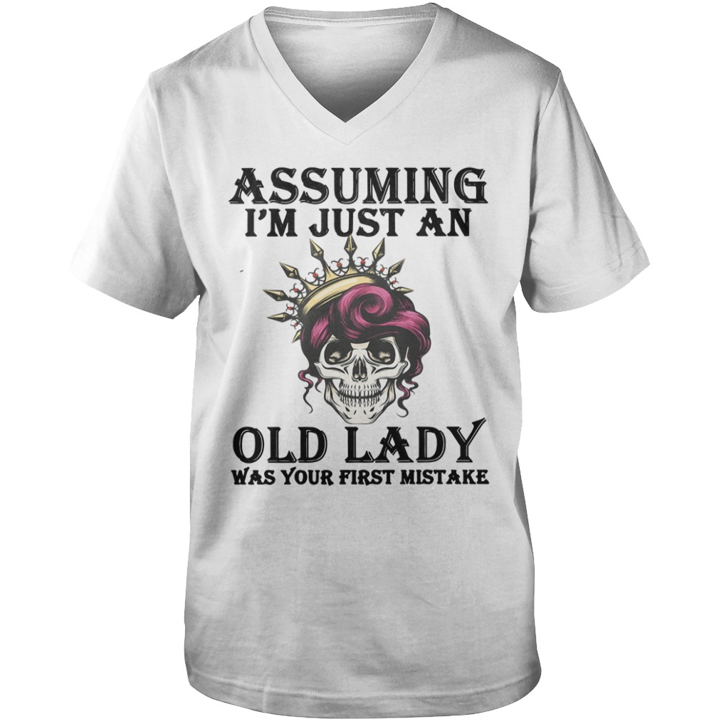 Queen skull Assuming I'm just an old lady was your first mistake shirt