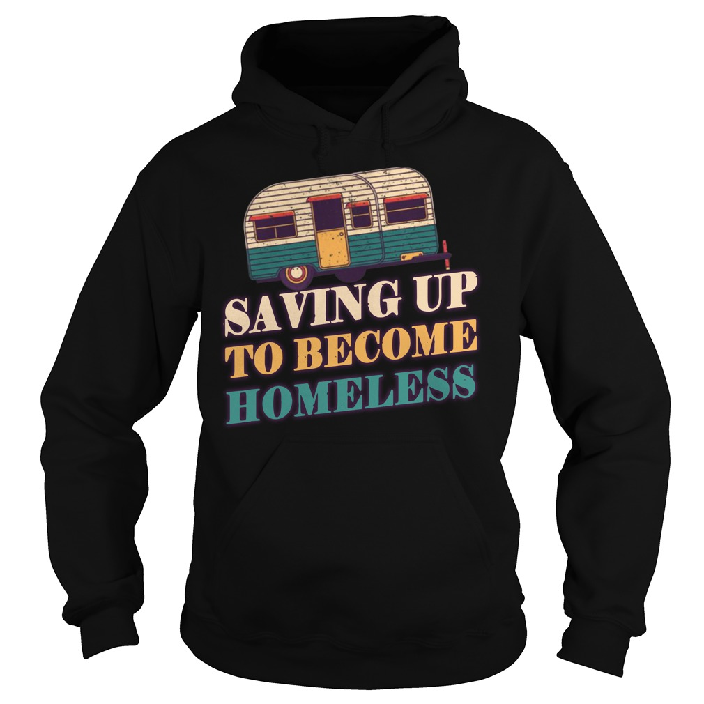 Saving up to become homeless RV Camping shirt