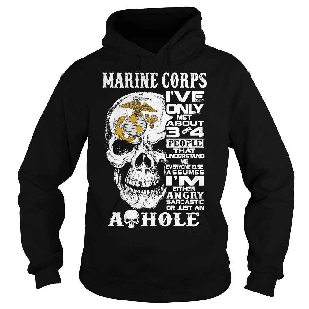 Skull Marine Corps I've only met about 3 or 4 people that understand Hoodie