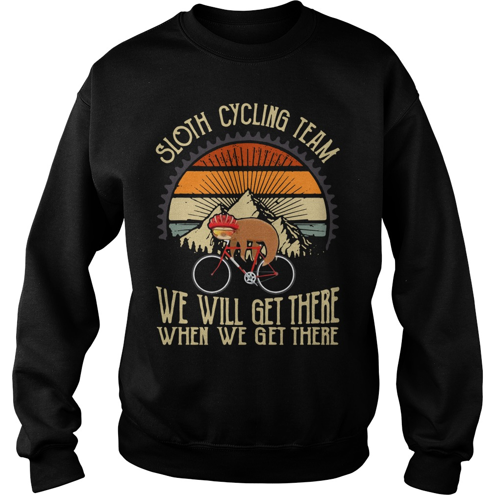 Sloth cycling team we will get there when we get there sunset Sweater
