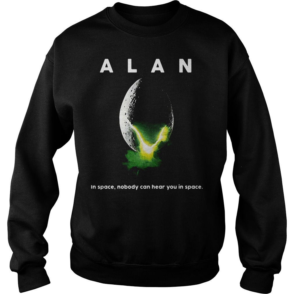 In space nobody can hear you in space Sweater