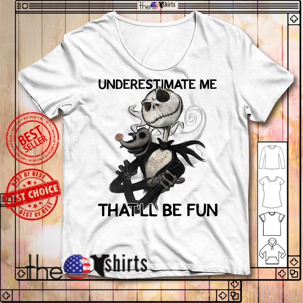Underestimate me that'll be fun Jack Skellington shirt