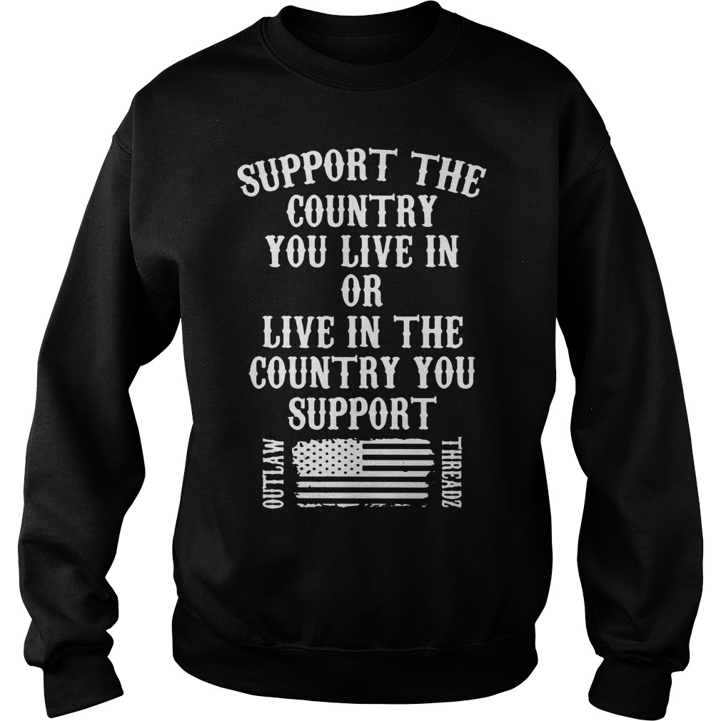 Veteran support the country you live in or live in the country you support shirt