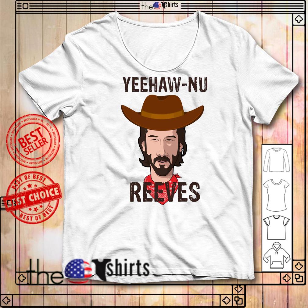 Yeehaw-Nu Reeves shirt
