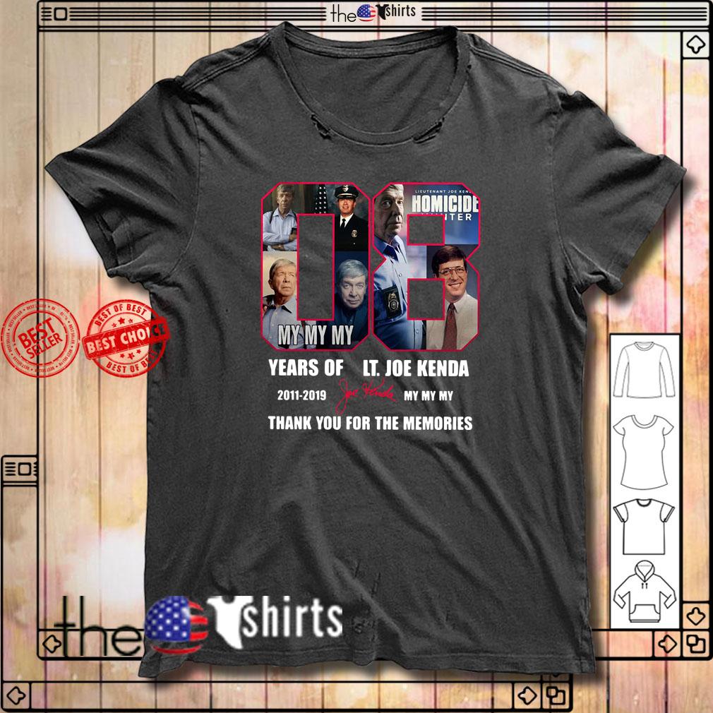 08 Years of LT. Joe Kenda 2011-2019 My My My Thank you for the memories shirt