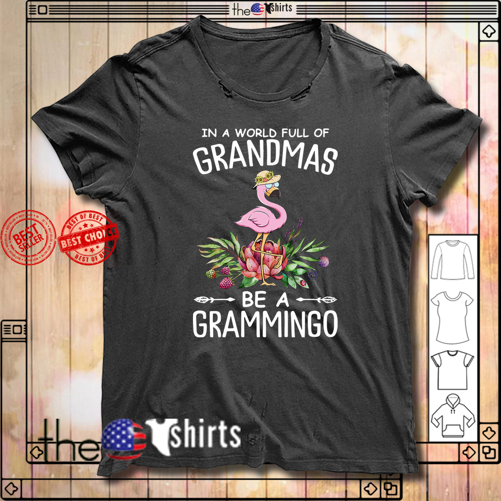 Flamingo in a world full of grandmas be a grammingo shirt