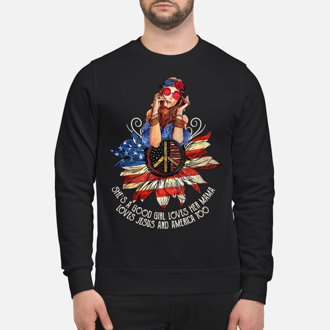 4th Of July independence day hippie girl she's a good girl loves her Mama Sweater