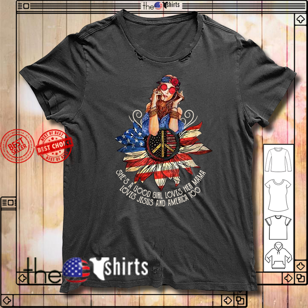 4th Of July independence day hippie girl she's a good girl loves her Mama shirt