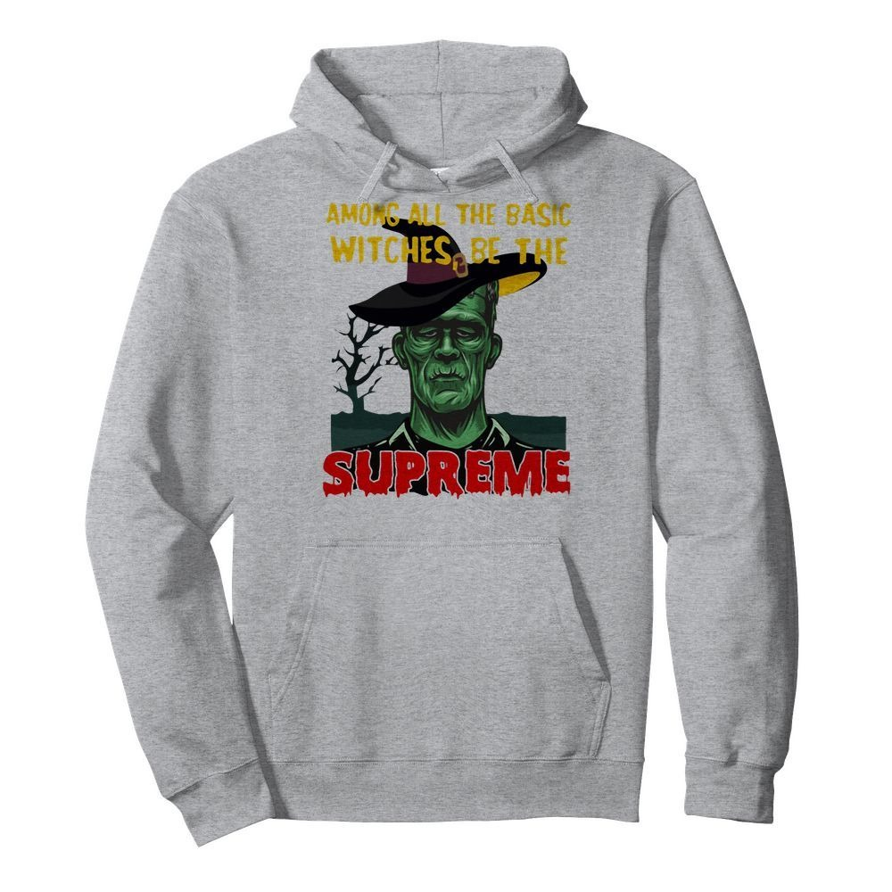 Among all the basic witches be the Supreme Frankenstein Hoodie