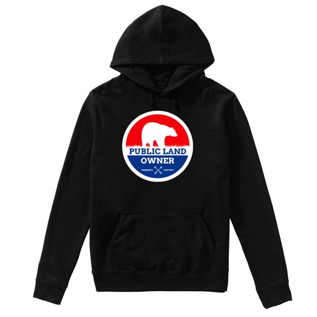 Bear Public Land Owner preserve protect Hoodie