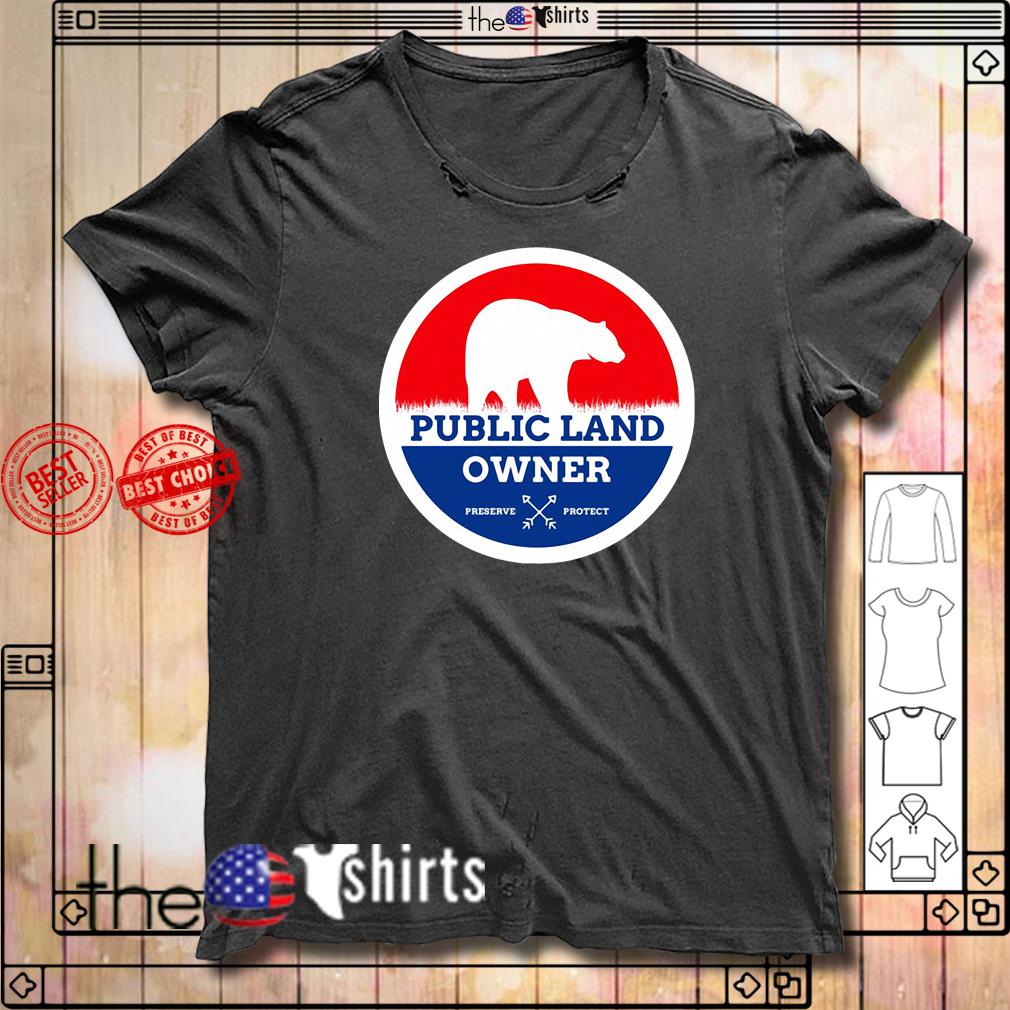 Bear Public Land Owner preserve protect shirt