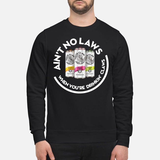 Beer Ain't No Laws When You're Drinkin' Claws Sweater