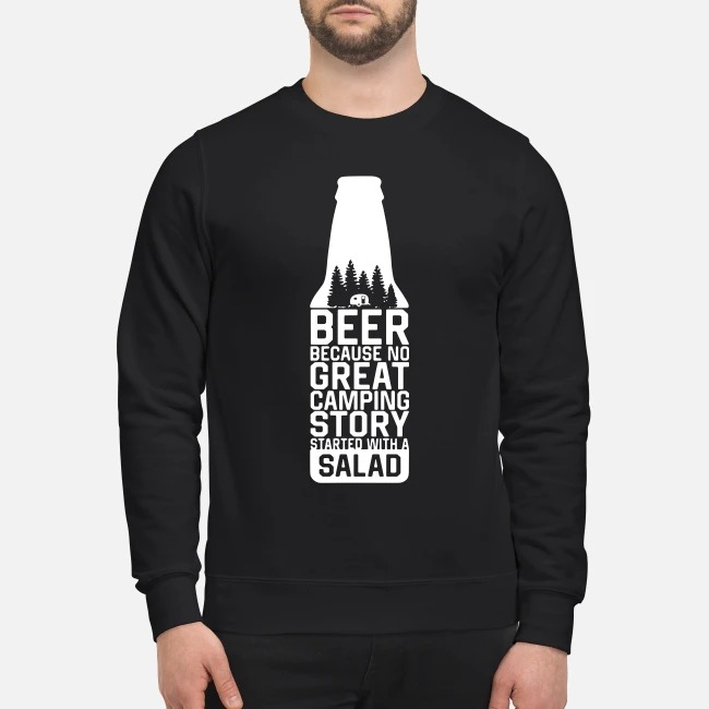 Beer because no great camping story started with a salad Sweater