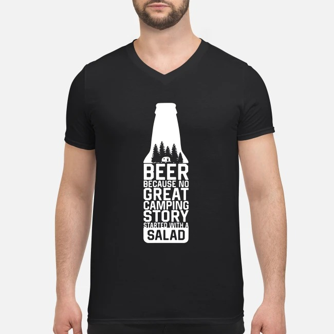 Beer because no great camping story started with a salad V-neck T-shirt