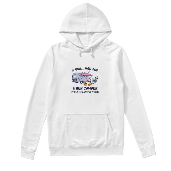 Camping a girl her dog and her camper it's beautiful thing Hoodie