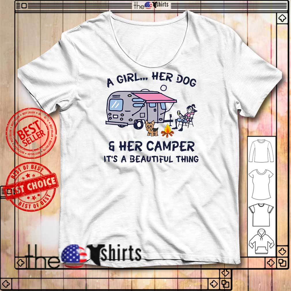 Camping a girl her dog and her camper it's beautiful thing shirt