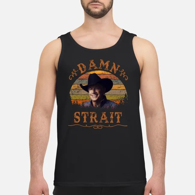 Damn Strait Granger Smith vintage Tank top