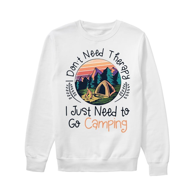 Don't Need Therapy I Just Need To Go Camping Sunset Sweater
