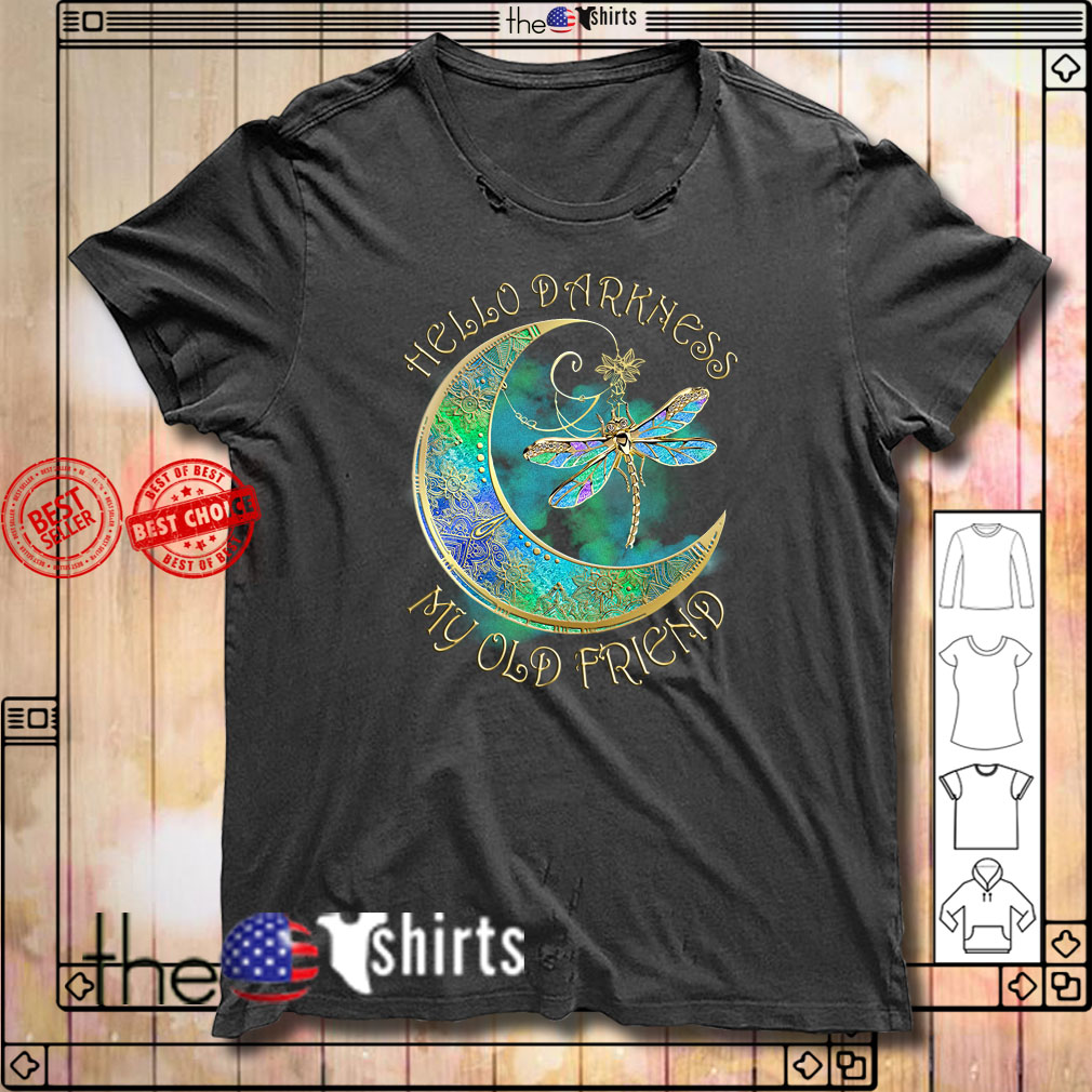 Dragonfly hello darkness my old friend shirt