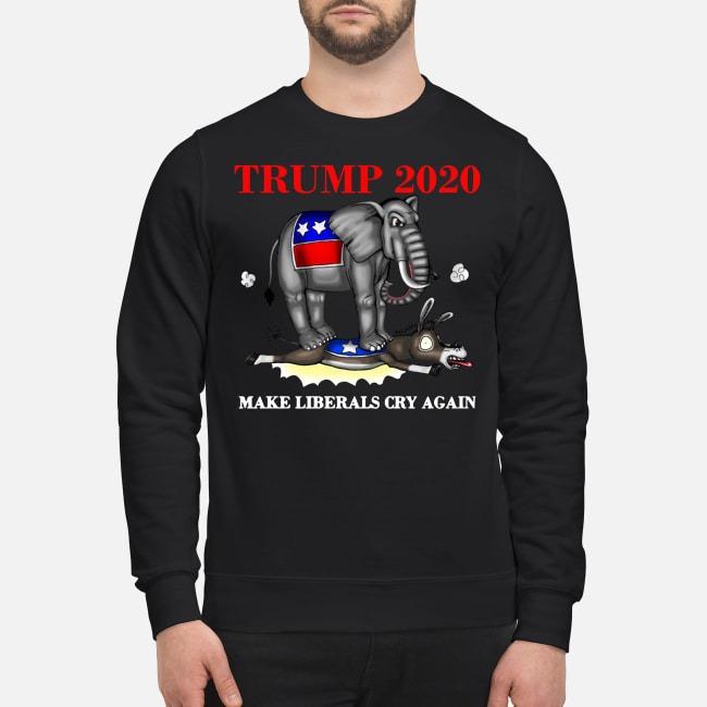 Elephant Trump 2020 make Liberals cry again Sweater
