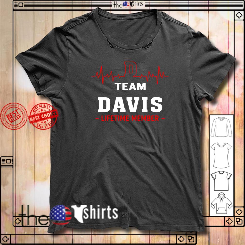 Heartbeat D team Davis lifetime member shirt
