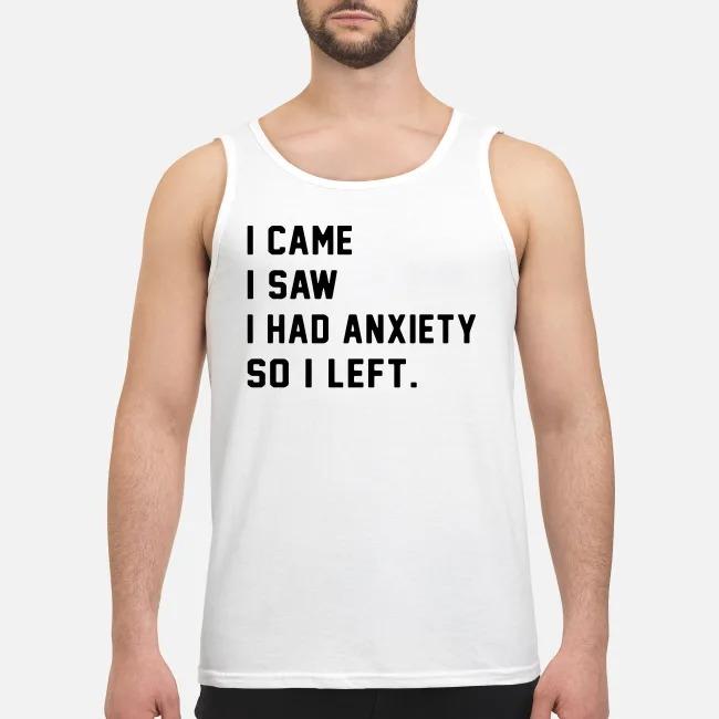 I came I saw I had anxiety so I left Tank top